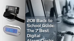 2011 Back To School Guide: The 7 Best Digital Alarm Clocks