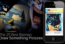 The 25 Coolest Batman Draw Something Pictures