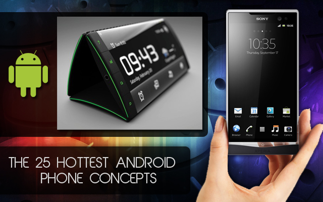 25 Hottest Android Phone Concepts