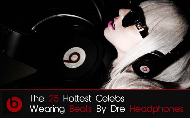 25 Hottest Celebs Wearing Beats By Dre Headphones