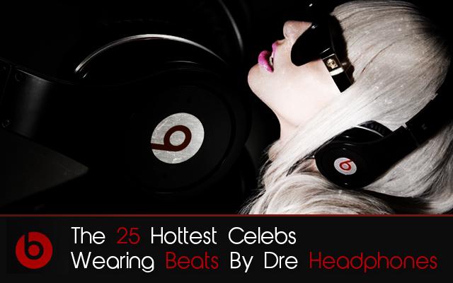 25 Hottest Celebs Wearing Beats By Dre Headphones