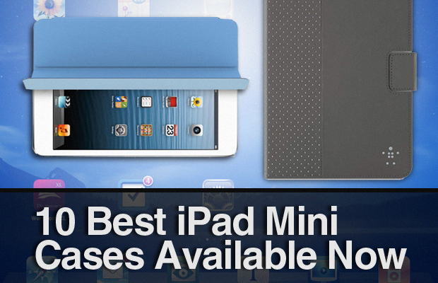 10 Best iPad Mini Cases Available Now