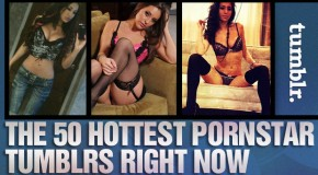 The 50 Hottest Pornstar Tumblrs Right Now