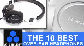 2012 Holiday Gift Guide: The 10 Best Over-Ear Headphones