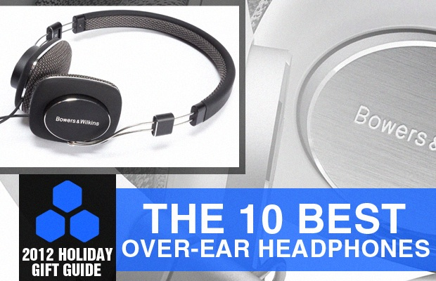 2012 Holiday Gift Guide The 10 Best Over-Ear Headphones