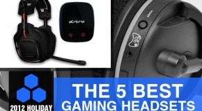 2012 Holiday Gift Guide: The 5 Best Gaming Headsets