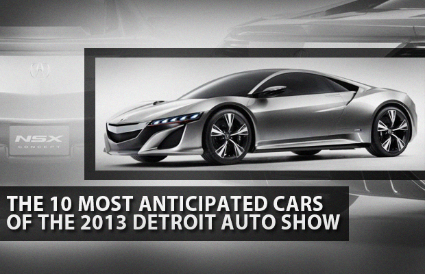 10 Most Anticipated Cars of the 2013 Detroit Auto Show