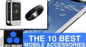 2012 Holiday Gift Guide: The 10 Best Mobile Accessories