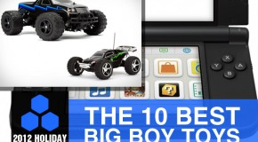 2012 Holiday Gift Guide: The 10 Best Big Boy Toys