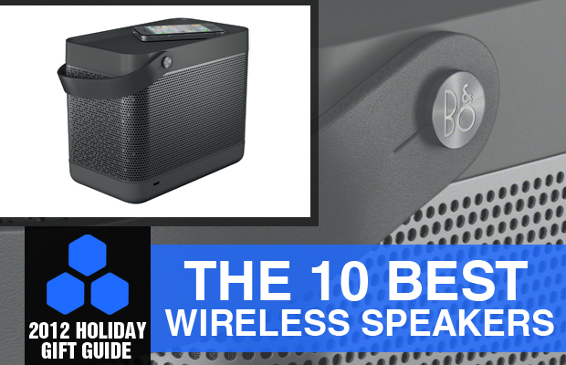 2012 Holiday Gift Guide The 10 Best Wireless Speakers