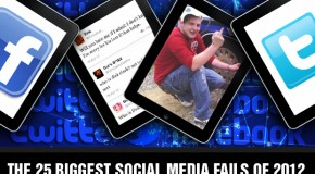 The 25 Biggest Social Media Fails of 2012