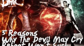 5 Reasons Why The Devil May Cry Reboot Won't Suck