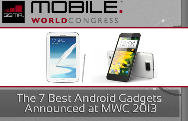 7 Best Android Gadgets Announced at MWC 2013