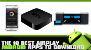 The 10 Best AirPlay Android Apps To Download