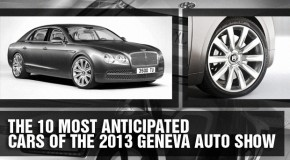 The 10 Most Anticipated Cars of the 2013 Geneva Motor Show