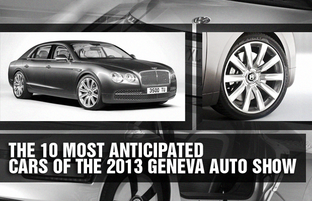 The 10 Most Anticipated Cars of the 2013 Geneva Auto Show