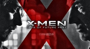 """IT'S HERE! The Final """"X-Men: Days of Future Past"""" Trailer"""