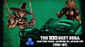 The 100 Best Sega Genesis Games…Ever (100-81)!