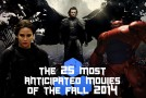 The 25 Most Anticipated Movies of Fall 2014