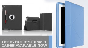 The 16 Hottest iPad 3 Cases Available Now