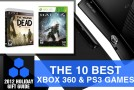 2012 Holiday Gift Guide: The 10 Best Xbox 360 & PS3 Games