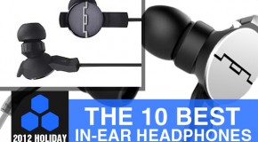2012 Holiday Gift Guide: The 10 Best In-Ear Headphones