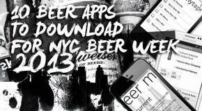 10 Beer Apps To Download For NYC Beer Week 2013