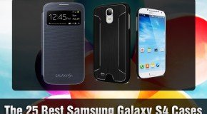 The 25 Best Samsung Galaxy S4 Cases