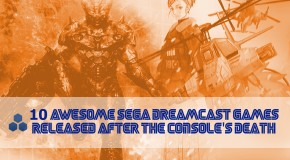 10 Awesome Sega Dreamcast Games Released After The Console's Death
