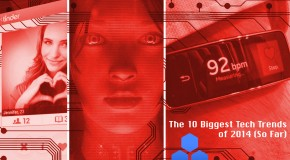 The 10 Biggest Tech Trends of 2014 (So Far)
