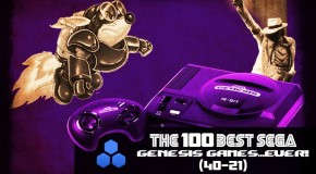 The 100 Best Sega Genesis Games…Ever (40-21)!