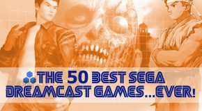 The 50 Best Sega Dreamcast Games…Ever!